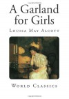 A Garland for Girls (World Classics) - Louisa May Alcott