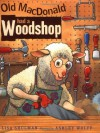 Old Macdonald Had A Woodshop - Lisa Shulman