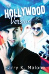 The Hollywood Version - Harry K. Malone