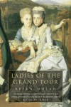 Ladies of the Grand Tour - Brian Dolan