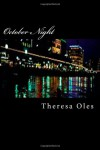 October Night - Theresa Oles