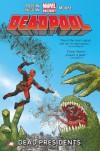 Deadpool Vol.1: Dead Presidents (Deadpool: Marvel Now) - Brian Posehn, Gerry Duggan, Tony Moore
