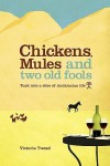 Chickens, Mules And Two Old Fools: Tuck Into A Slice Of Andalucían Life - Victoria Twead