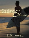 Breaking Shaun (Breaking Free) - E.M. Abel