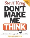 Don't Make Me Think: A Common Sense Approach to Web Usability - Steve Krug