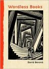 Wordless Books: The Original Graphic Novels - David A. Beronä, Peter Kuper