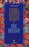 Doc Holiday: A Loveswept Classic Romance - Debra Dixon