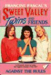 AGAINST THE RULES (Sweet Valley Twins) - Francine Pascal