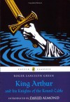 King Arthur and his Knights of the Round Table - Roger Lancelyn Green, David Almond