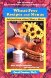 Wheat-Free Recipes & Menus: Delicious Dining Without Wheat or Gluten - Carol Fenster