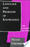 Language and Problems of Knowledge: The Managua Lectures - Noam Chomsky