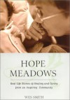 Hope Meadows: Real Life Stories of Healing and Caring from an Inspiring Community - Wes Smith