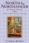 North By Northanger, or The Shades of Pemberley - Carrie Bebris