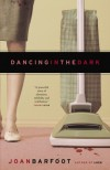 Dancing in the Dark - Joan Barfoot