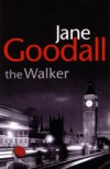 The Walker - Jane R. Goodall