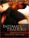 Intimate Traitors - Astrid Amara