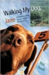 Walking My Dog Jane: From Valdez to Prudhoe Bay along the Trans-Alaska Pipeline by Ned Rozell - by Ned Rozell