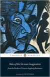 Tales of the German Imagination from the Brothers Grimm to Ingeborg Bachmann - Peter Wortsman