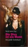 Die Diva Ist Ein Mann: Das Große Tuntenbuch - Patrick Hamm, Thilo Krapp