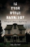 Is Your House Haunted?: Poltergeists, Ghosts or Bad Wiring - Debi Chestnut