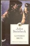 La Fuerza Bruta (Of mice and men) - John Steinbeck