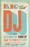 Hang the DJ: An alternative book of music lists by Cargill. Angus ( 2008 ) Hardcover - Cargill. Angus