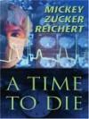 A Time to Die - Mickey Zucker Reichert