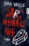 Sarg niemals nie: Roman (German Edition) - Dan Wells, Jürgen Langowski
