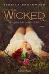 Wicked (I segreti delle sorelle Cahill, #1) - Jessica Spotswood, Ilaria Katerinov