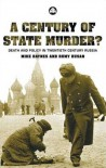 A Century Of State Murder?: Death and Policy in Twentieth Century Russia - Michael  Haynes, Rumy Husan