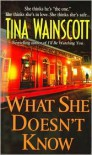 What She Doesn't Know - Tina Wainscott