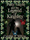 Patty Gayle and the Legend of Kingsley (Adventures in Kingsley) - Cynthia P. Willow
