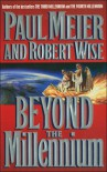 Beyond The Millennium - Paul D. Meier, Robert L. Wise