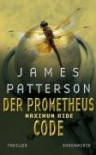 Der Prometheus-Code  - James Patterson, Angela Koonen