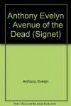The Avenue of the Dead - Evelyn Anthony