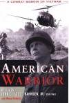 American Warrior: A Combat Memoir of Vietnam - John C. Bahnsen, Wess Roberts