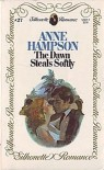 The Dawn Steals Softly - Anne Hampson