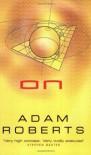 On - Adam Roberts