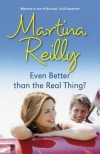 Even Better Than the Real Thing?. Martina Reilly - Martina Reilly