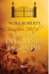 La casa dei grandi incontri (Italian Edition) - Nora Roberts, Alessia Barbaresi