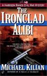 The Ironclad Alibi - Michael Kilian