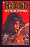 The Death Of Attila - Cecelia Holland