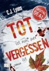Tot ist nur, wer vergessen ist (German Edition) - C.J. Lyons, Dorothea Kallfass