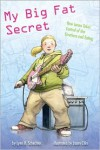 My Big Fat Secret: How Jenna Takes Control of Her Emotions and Eating - Lynn R. Schechter, Jason Chin