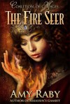 The Fire Seer - Amy Raby
