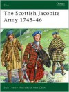 The Scottish Jacobite Army 1745-46 - Stuart Reid, Gary Zaboly