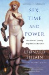 Sex, Time, and Power: How Women's Sexuality Shaped Human Evolution - Leonard Shlain