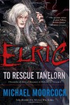 Elric: To Rescue Tanelorn - Michael Moorcock, Michael W. Kaluta