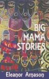 Big Mama Stories - Eleanor Arnason