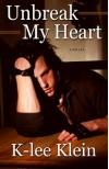 Unbreak My Heart - K-lee Klein